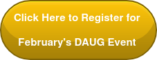 Click Here to Register for  February's DAUG Event
